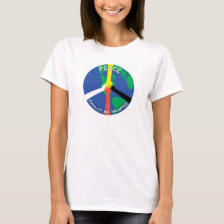 Peace Cannot Be Trumped - Tshirt