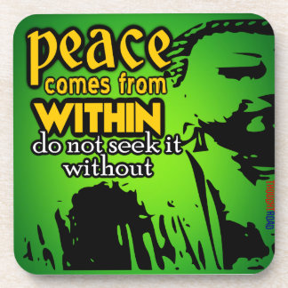 Peace come from Within Drink Coaster
