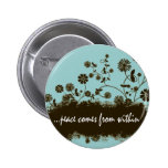 Peace comes from within badge button