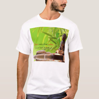 Peace comes from within - Buddha Shirt