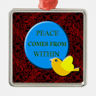 PEACE COMES FROM WITHIN ORNAMENTS
