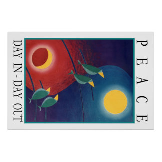 Peace Day In Day Out Poster