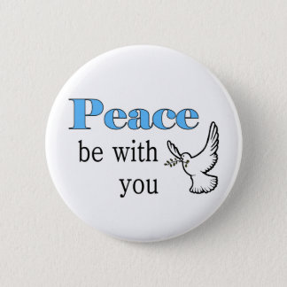 Peace dove, Peace be with you Pinback Button
