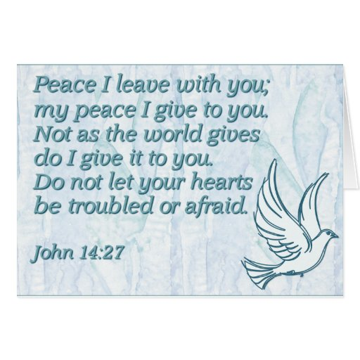 Peace I leave with you; my peace I give to you. Card
