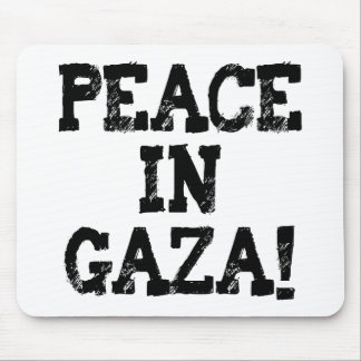 Peace in Gaza Buttons and T-Shirts! Mouse Pad