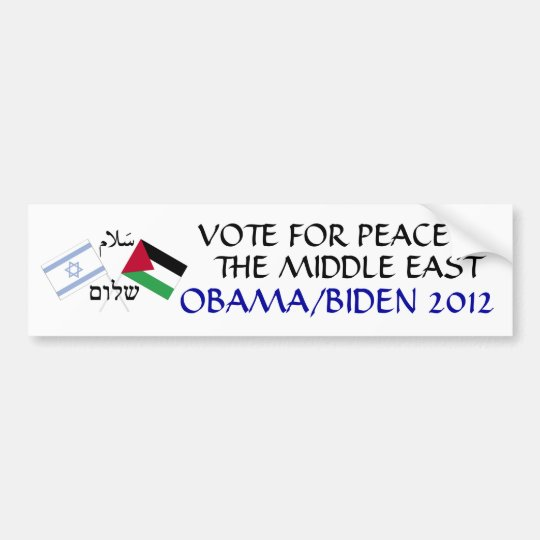 Peace in the Middle East Obama 2012 Bumper Sticker