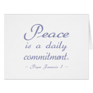 Peace is a Daily Commitment Card