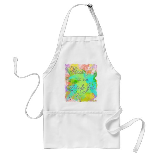 Peace is an Inside Job Adult Apron
