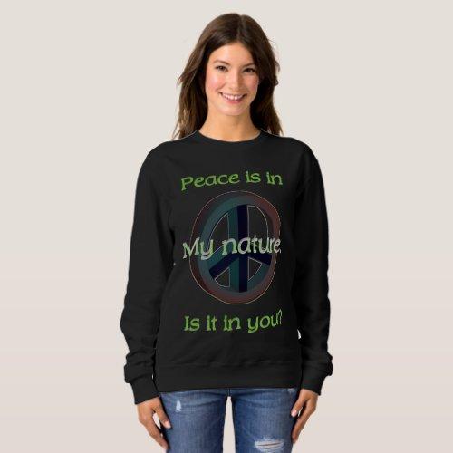 Peace Is in My Nature Sweatshirt
