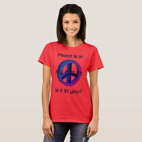 Peace Is in My Nature T-Shirt