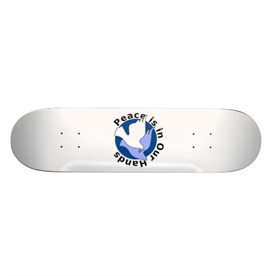 Peace is in our hands skateboard deck