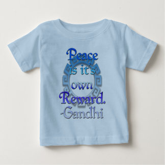 """Peace is it's own reward"" ~Gandhi Baby T-Shirt"