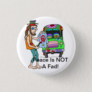 Peace Is Not a Fad Button