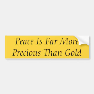 Peace is Precious Bumper Sticker