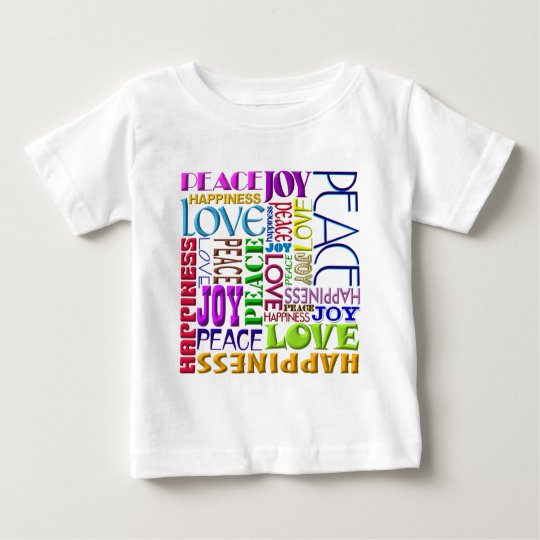 Peace Joy Love Happiness Baby T-Shirt