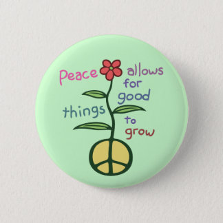 Peace Lets Grow Pinback Button