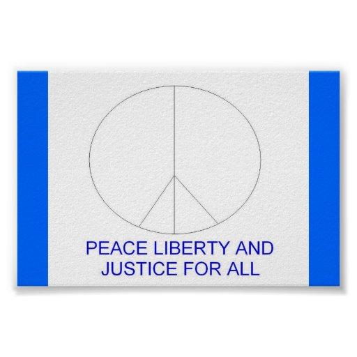 Peace Liberty and Justice for All Poster