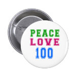 Peace Love 100 Birthday Designs Pins