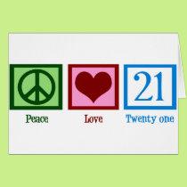 Peace Love 21 Card