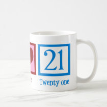 Peace Love 21 Coffee Mug