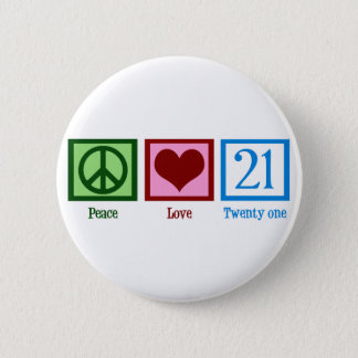 Peace Love 21 Pinback Button