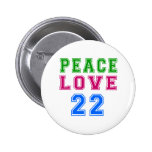 Peace Love 22 Birthday Designs Pinback Buttons