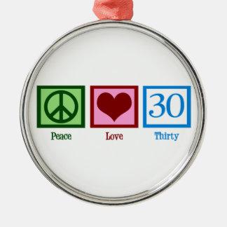 Peace Love 30 Birthday Metal Ornament