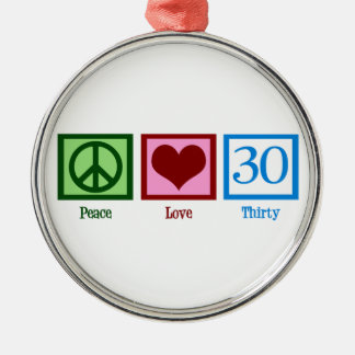 Peace Love 30 Birthday Round Metal Christmas Ornament