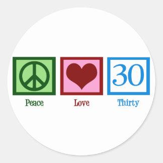 Peace Love 30 Classic Round Sticker