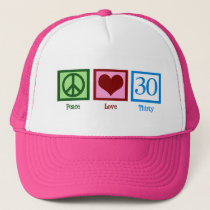 Peace Love 30 Trucker Hat