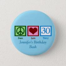 Peace Love 30th Birthday Custom Blue Pinback Button