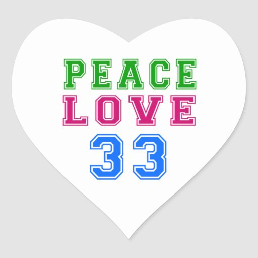 Peace Love 33 Birthday Designs Heart Sticker