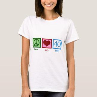 Peace Love 40 T-Shirt