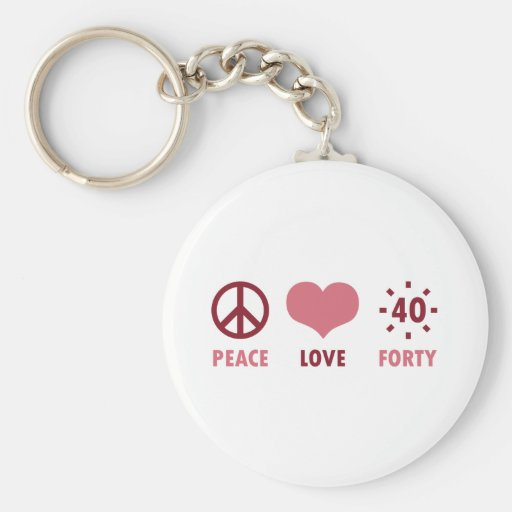 Peace Love 40th Birthday Gifts Key Chain