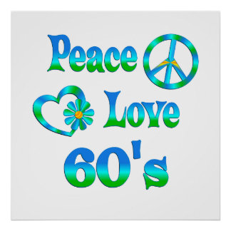 PEACE LOVE 60 s Poster