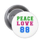 Peace Love 88 Birthday Designs Buttons