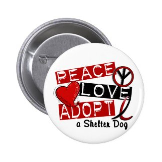 PEACE LOVE ADOPT A Shelter Dog 2 Inch Round Button