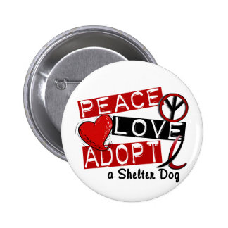 PEACE LOVE ADOPT A Shelter Dog Button