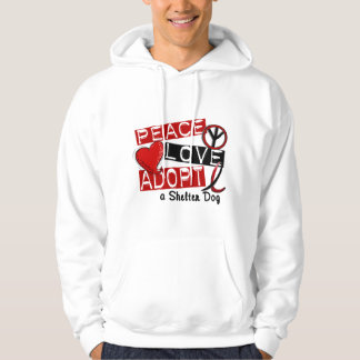 PEACE LOVE ADOPT A Shelter Dog Hoodie