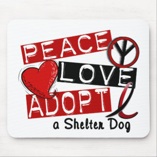 PEACE LOVE ADOPT A Shelter Dog Mouse Pad