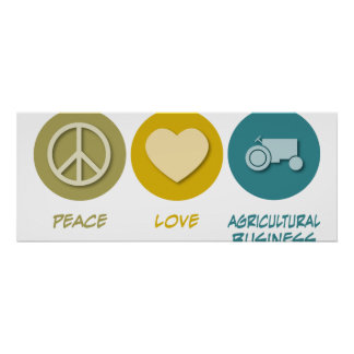 Peace Love Agricultural Business Posters