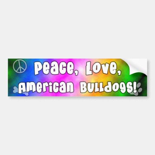 Peace Love American Bulldogs Bumper Sticker Car Bumper Sticker