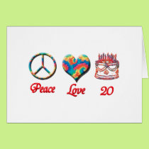 Peace Love and 20 years old Card