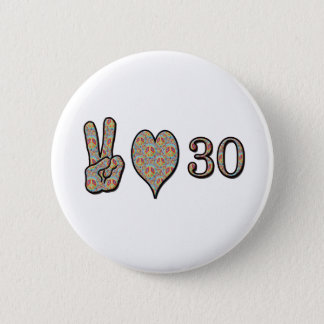 Peace Love and 30 Button