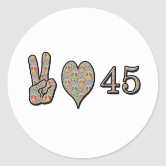 Peace Love and 45 Classic Round Sticker