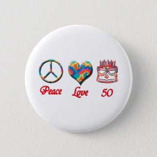 Peace Love and 50 Button