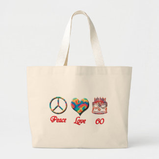 Peace Love and 60 Large Tote Bag