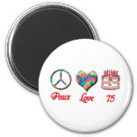 Peace Love and 75 2 Inch Round Magnet