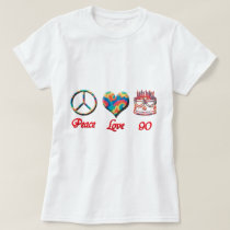 Peace Love and 90 T-Shirt