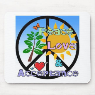 Peace, Love, and Acceptance Mouse Pad